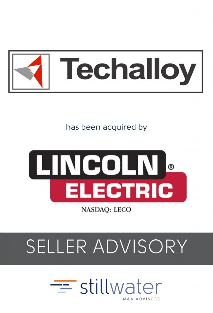 Techalloy has been acquired by Lincoln Electric